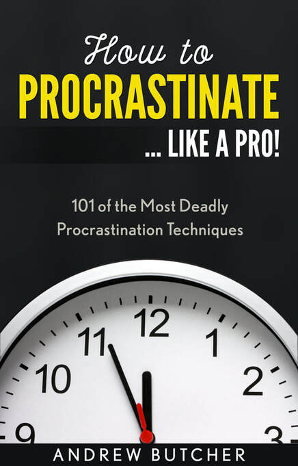 How to Procrastinate ... Like a Pro! - Andrew Butcher