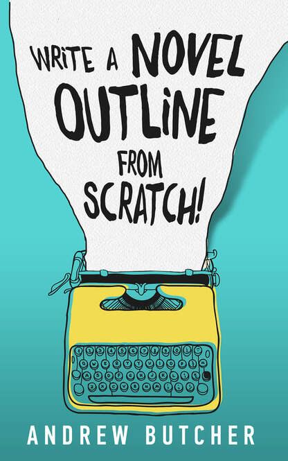 Write a Novel Outline from Scratch! - Andrew Butcher